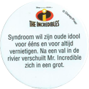 Disney > The Incredibles Syndroom-wil-zijn-oude-idool-voor-ééns-en-voor-altijd-vernietigen.-Na-een-val-in-de-rivier-verschuilt-Mr.-Incredible-zich-in-een-grot.-(Back).
