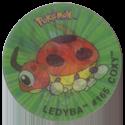 Flippos > Pokemon > 01-25 18-Ledyba-#165-Coxy.