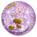 Flippos > Surprise Pokemon 236-Tyrogue-Debugant.