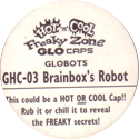 Glo-Caps > Hot 'n' Cool Freaky Zone GHC-03-Brainbox's-Robot-Back.