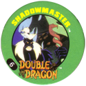 Slammer Whammers > Double Dragon 06-Shadowmaster.