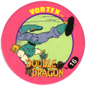 Slammer Whammers > Double Dragon 16-Vortex.