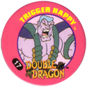 Slammer Whammers > Double Dragon 17-Trigger-Happy.