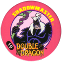 Slammer Whammers > Double Dragon 19-Shadowmaster.