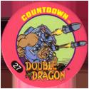 Slammer Whammers > Double Dragon 27-Countdown.