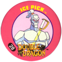 Slammer Whammers > Double Dragon 28-Ice-Pick.