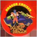 Slammer Whammers > Double Dragon Dragon-Cruiser.