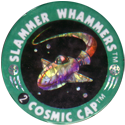 Slammer Whammers > Flash Caps > Cosmic Caps 02.