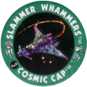 Slammer Whammers > Flash Caps > Cosmic Caps 03.