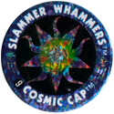Slammer Whammers > Flash Caps > Cosmic Caps 09.