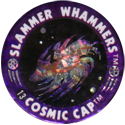 Slammer Whammers > Flash Caps > Cosmic Caps 13.