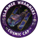 Slammer Whammers > Flash Caps > Cosmic Caps 14.