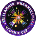 Slammer Whammers > Flash Caps > Cosmic Caps 16.