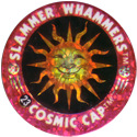 Slammer Whammers > Flash Caps > Cosmic Caps 23.