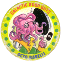 Slammer Whammers > Series 5 > Galactic Good Guys and Bad Guys 09-Galactic-Good-Guys---Octo-Barelli.