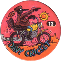 Slammer Whammers > Series 1 > 1-24 Biker Bugs 13-Davy-Cricket.