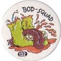Slammer Whammers > Series 1 > 121-144 Bod Squad 132-mouth.