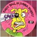 Slammer Whammers > Series 1 > 25-48 Wise Guys 27-Eight-Ball-In-Corner-Socket!.