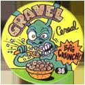 Slammer Whammers > Series 1 > 25-48 Wise Guys 36-Gravel-Cereal.