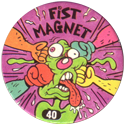 Slammer Whammers > Series 1 > 25-48 Wise Guys 40-Fist-Magnet.