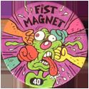 Slammer Whammers > Series 1 > 25-48 Wise Guys 40-Fist-Magnet.