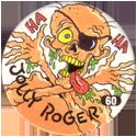 Slammer Whammers > Series 1 > 49-72 Skull Squad 60-Jolly-Roger.
