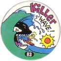 Slammer Whammers > Series 1 > 73-96 Beach Bums 83-Killer-Wave!.