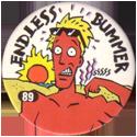 Slammer Whammers > Series 1 > 73-96 Beach Bums 89-Endless-Bummer.