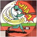 Slammer Whammers > Series 1 > 97-120 Slam Bams 98-Wham.