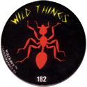 Slammer Whammers > Series 2 > 169-192 More Wild Things 182-Fire-Ant.