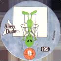 Slammer Whammers > Series 2 > 193-216 Alien Dudes 195-Hoops.