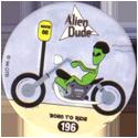 Slammer Whammers > Series 2 > 193-216 Alien Dudes 196-Aline-Biker.