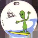 Slammer Whammers > Series 2 > 193-216 Alien Dudes 199-Hangs-2.