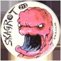 Slammer Whammers > Series 2 > 193-216 Alien Dudes 213-Skagrot.