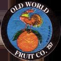 Slammer Whammers > Series 2 > 241-264 Rad Caps 257-Old-World-Fruit-Co..