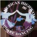 Slammer Whammers > Series 2 > 265-288 Cool Caps 282-American-Highways---Square-Dancing.