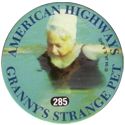 Slammer Whammers > Series 2 > 265-288 Cool Caps 285-American-Highways---Granny's-Strange-Pet.