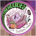 Slammer Whammers > Series 3 > Cyberdudes 17-System-crash!.