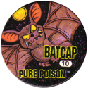 Slammer Whammers > Series 3 > Pure Poison 10-Batcap.