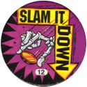 Slammer Whammers > Series 3 > Pure Poison 12-Slam-It-Down.