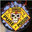 Slammer Whammers > Series 3 > Pure Poison 15-Danger-Explosive.