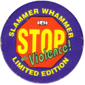 Slammer Whammers > Special Edition Collector Caps > Red Back L42-Stop-the-Violence!.