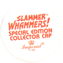 Slammer Whammers > Special Edition Collector Caps > Series 1 Back-(white).
