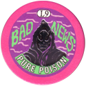 Slammer Whammers > Special Edition Collector Caps > Series 1 L09-Bad-News-Pure-Poison.