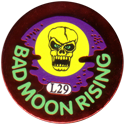 Slammer Whammers > Special Edition Collector Caps > Series 1 L29-Bad-Moon-Rising.