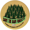 Slammer Whammers > Special Edition Collector Caps > Series 1 L33-Save-The-Rain-Forests.
