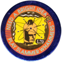 Slammer Whammers > Special Edition Collector Caps > Series 2 L70-Need-A-Bright-Idea-.