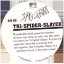 Marvel Comics - Toybiz > Spiderman SM-05-Tri-Spider-Slayer-(back).