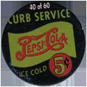 Metro Milk Caps > Pepsi-Cola 40-Curb-Service-Pepsi-Cola-Ice-Cold-5¢.