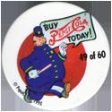 Metro Milk Caps > Pepsi-Cola 49-Buy-Pepsi-Cola-Today!.